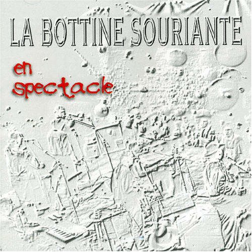 La Bottine Souriante - La Bottine En Spectacle